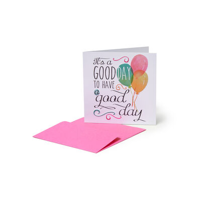 Greeting Cards - For All Occasions - 7X7 Good Day
