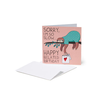 GREETING CARDS - BIRTHDAY - 7X7 HAPPY BELATED BIRTHDAY